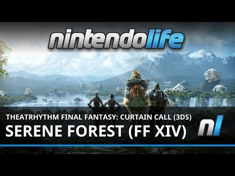 Theatrhythm Final Fantasy: Curtain Call (3DS) Serene Forest (FFXIV)