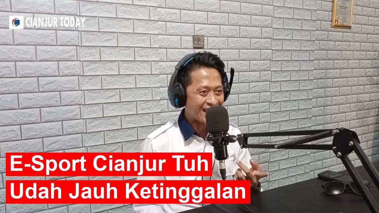 E-Sport Cianjur Udah 'Ketinggalan' | Cianjur Today Podcast Eps. 13