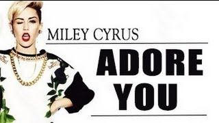 Repeat youtube video Miley Cyrus - Adore You Lyric