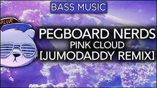 Pegboard Nerds Pink Cloud JumoDaddy Remix Feat Max Collins