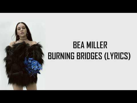 BEA MILLER - BURNING BRIDGES (LYRICS)