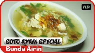 Soto Ayam Special - Resep Masakan Indonesia Sehari Hari Mudah dan Enak - Bunda Airin