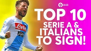 TOP 10 SERIE A and ITALIAN'S TO SIGN w/Italian Football TV
