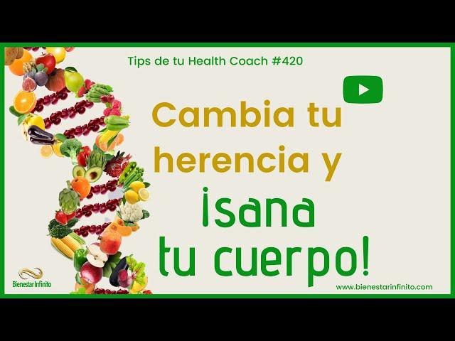 Cambia tu herencia y ¡sana tu cuerpo!