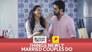 Filtercopy | Things Newly Married Couples Do | Ft. Shriya Pilgaonkar And Veer Rajwant Singh