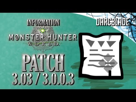 Patch 3.0.3 / 3.0.0.3 Information : Monster Hunter World