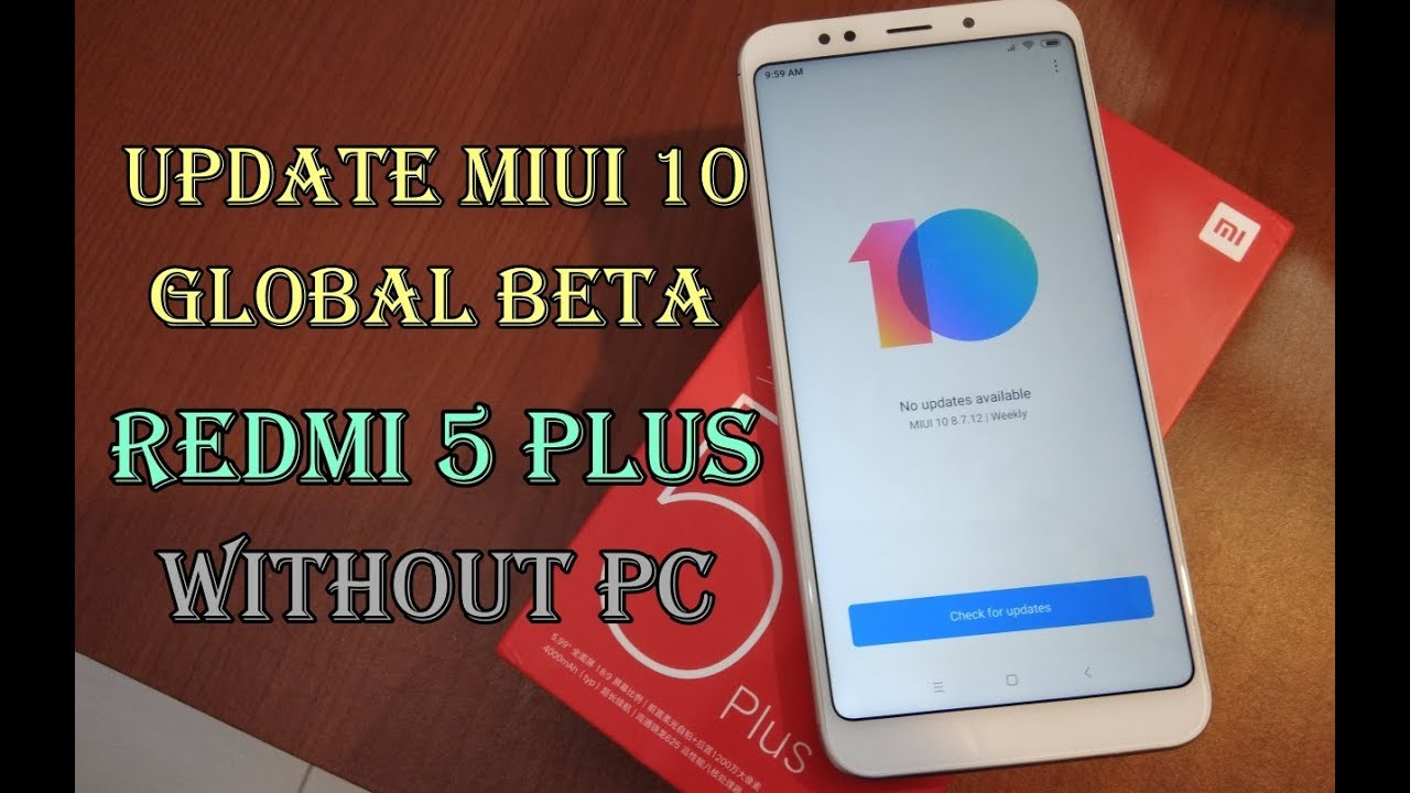 Update MIUI 10 Global Redmi 5 Plus Android Oreo Langsung Lewat Updater  Tanpa PC