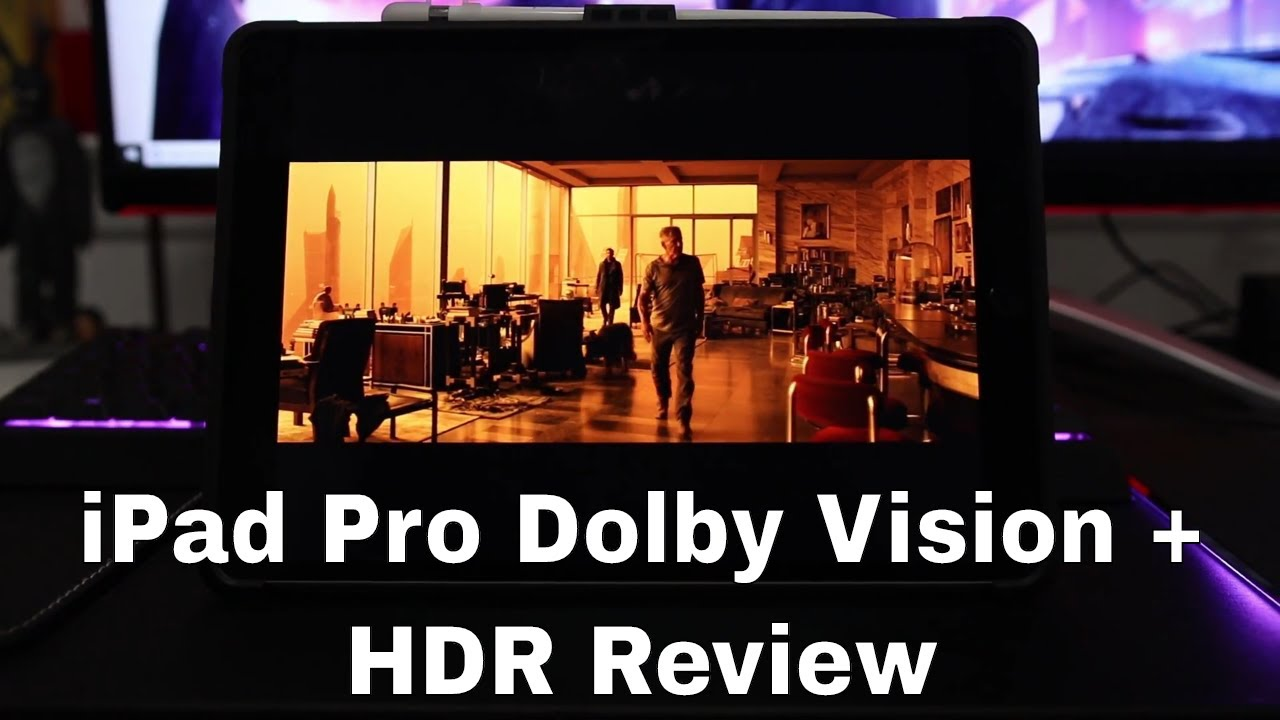iPad Pro Dolby Vision + HDR Review
