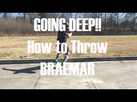 Going Deep - How to throw the Braemar