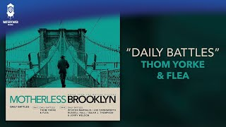 Thom Yorke & Flea - Daily Battles - Motherless Brooklyn (Official Video)