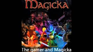 Magicka OST - The gamer and Magicka by Reachground