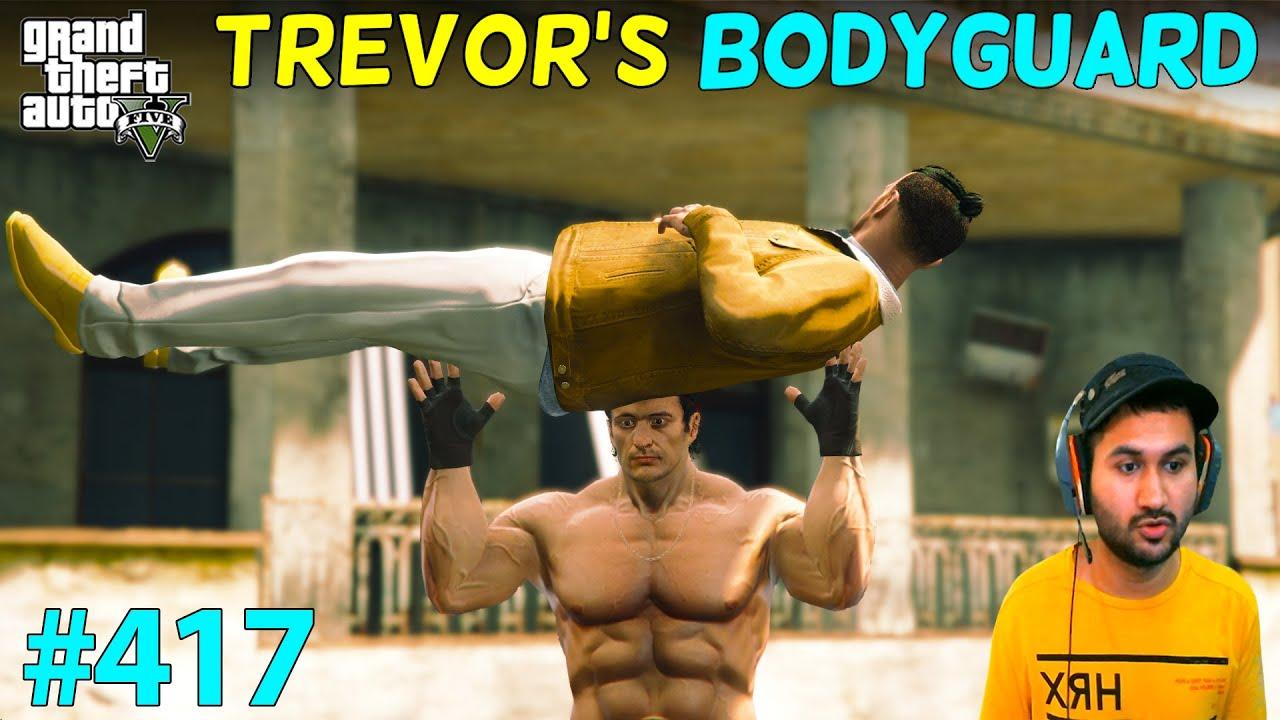 GTA 5 : TREVOR'S NEW DANGER BODYGUARD AND HERO | GTA V GAMEPLAY #417