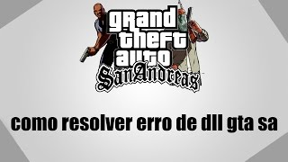 Como Resolver Erros de Dll no Gta Sa