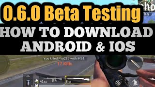 How To Download The 0.6.0 Beta For Pubg Mobile | Ios & Android! Download Apk