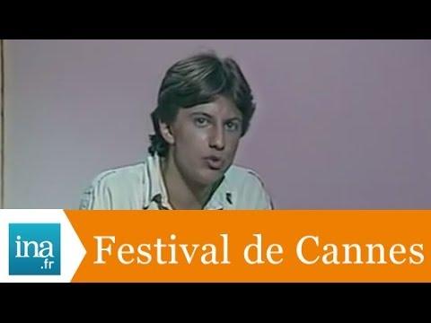 Vincent Perrot, Festival de Cannes 1984 - Archive INA