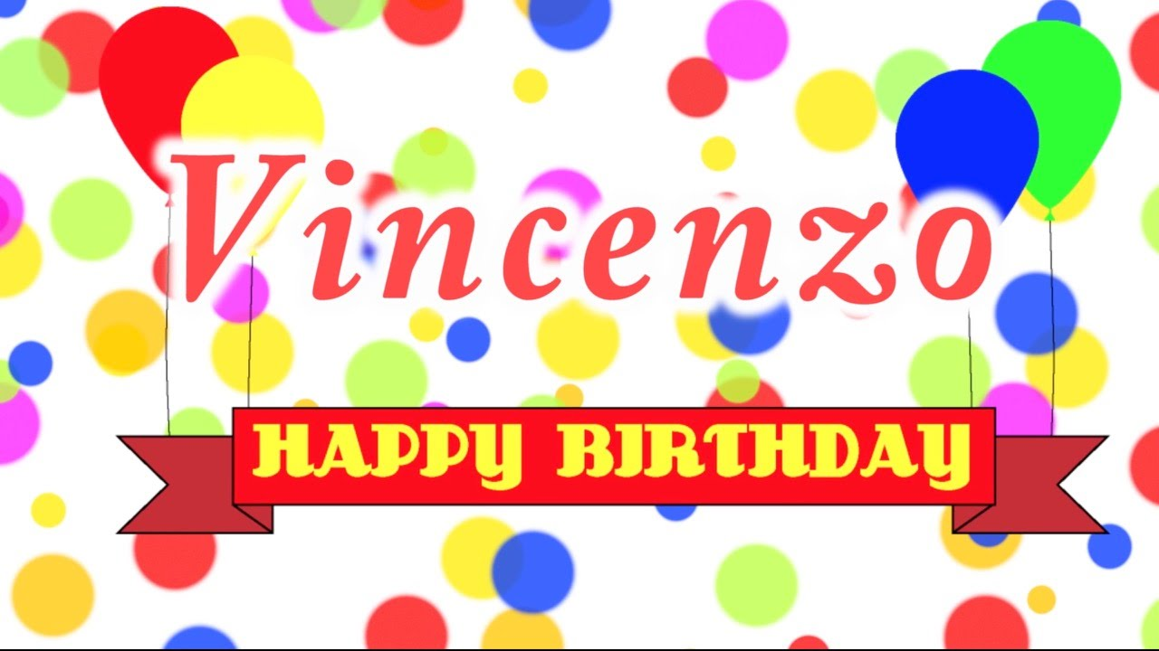 Happy Birthday Vincenzo Song