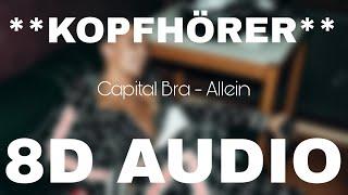 Capital Bra - Allein (8D AUDIO) **KOPFHÖRER**