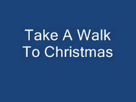 Take A Walk To Christmas