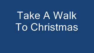 Take A Walk To Christmas