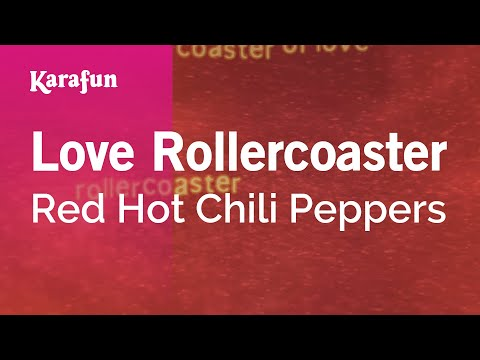 Karaoke Love Rollercoaster - Red Hot Chili Peppers *