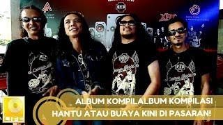 Album Kompilasi Terbaru Psst..Hantu Atau Buaya kini di Pasaran!
