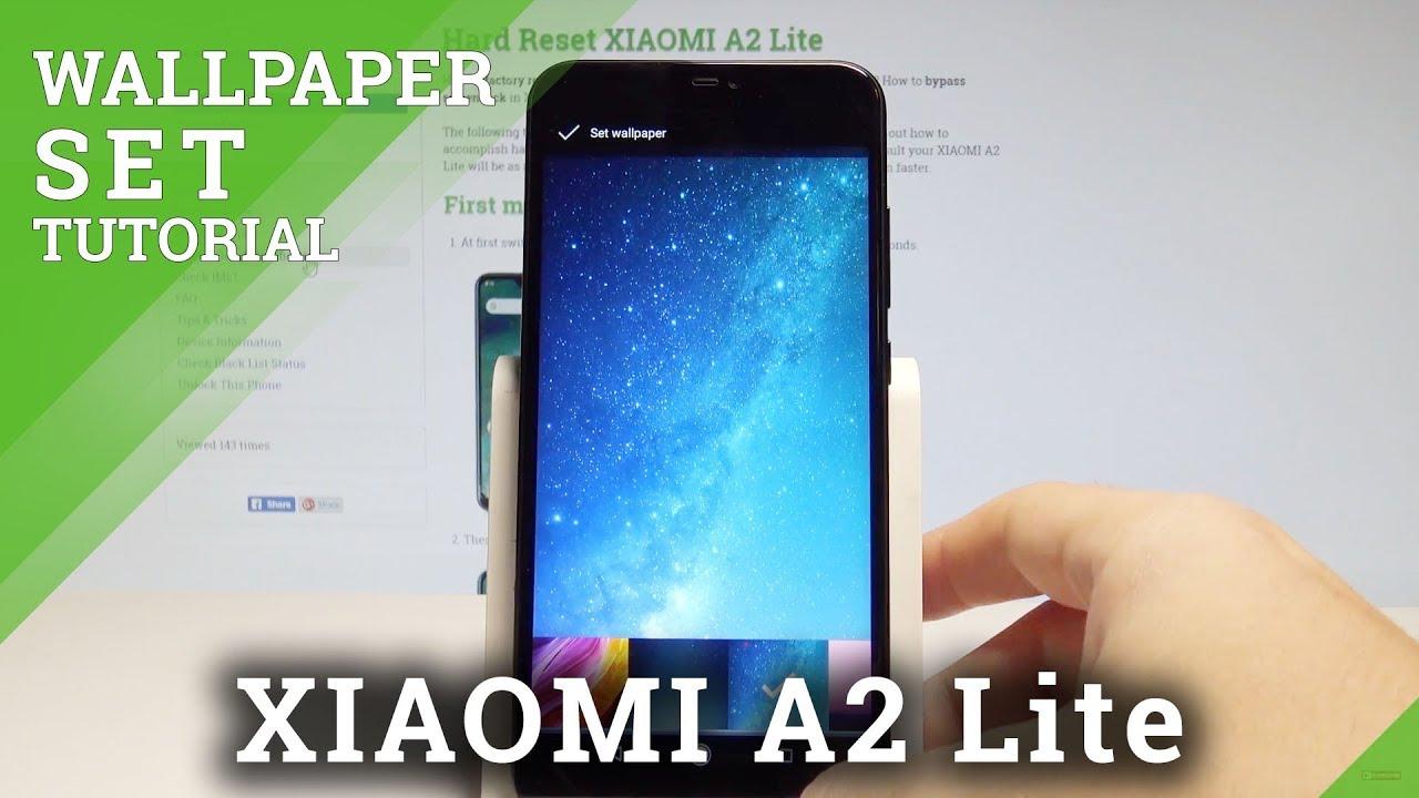 How To Set Up Wallpaper On XIAOMI A2 Lite Change Wallpaper HardReset Info