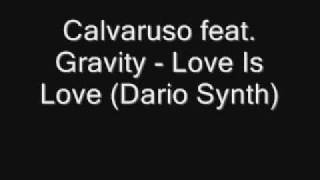 Calvaruso feat. Gravity - Love Is Love (Dario Synth)
