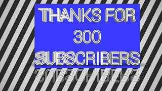THANKS FOR 300 SUBSCRIBERS PART-2