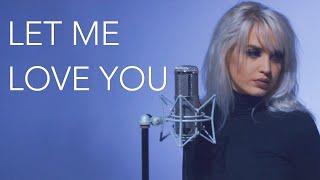 Let Me Love You - DJ Snake ft. Justin Bieber   Macy Kate Cover