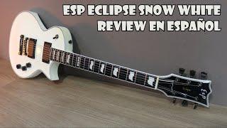 ESP ECLIPSE SNOW WHITE ❄️ La guitarra Más Bonita! REVIEW en Español! ❄️
