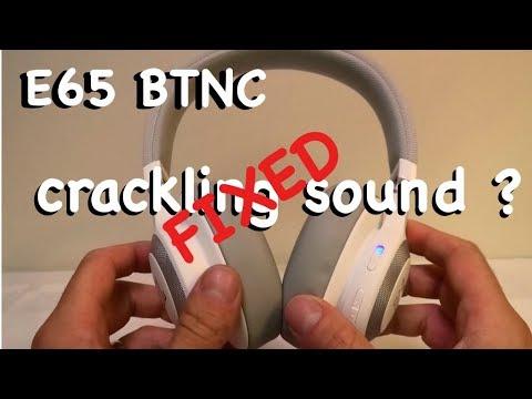JBL E65BTNC - CRACKLING SOUND FIX