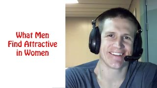 What Men Find Attractive in Women - How to Attract Him to You