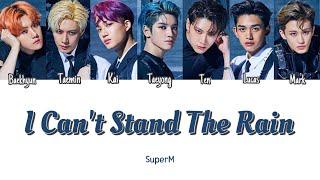 《日本語字幕》I Can't Stand The Rain - SuperM (かなルビ/歌詞/ふりがな/가사)