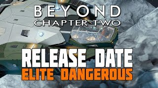 Elite Dangerous Beyond - Chapter Two Details and Release Date (Plus New Ships & Weapons)