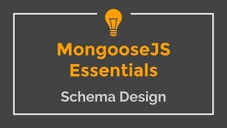 Mongoose JS Tutorial - 2 - Schema Design