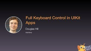 Full Keyboard Control in UIKit Apps - iOS Conf SG 2020