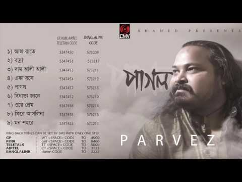 Pagol by Parvez | Full Album | Audio Jukbox | New Bangla Song 2016