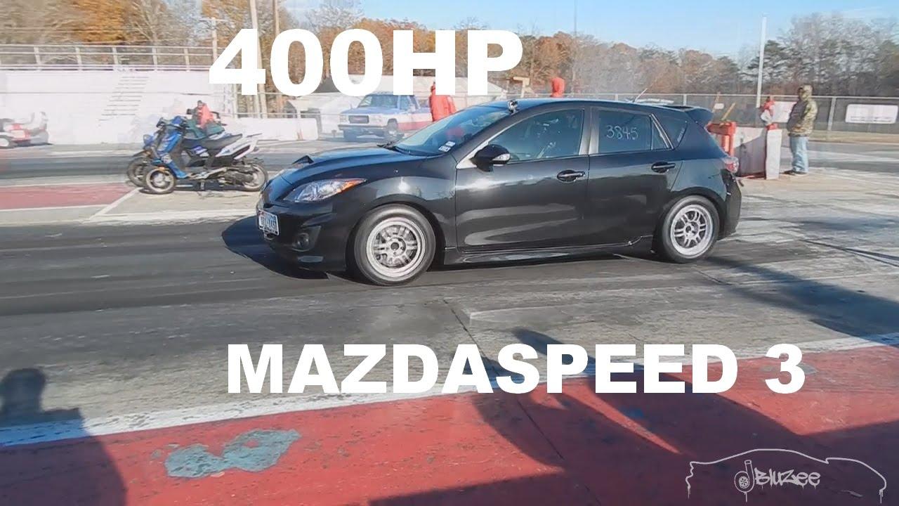 400 hp mazdaspeed 3 - 120mph 1/4 mile drag racing - youtube