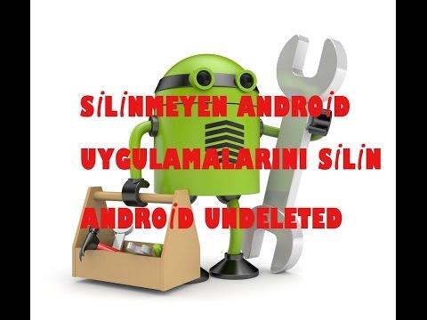 Android de silinmeyen uygulamaları silmek-To delete android apps