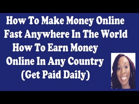 How To Make Money Online Anywhere Fast In The World How To Earn Money Online In Any Country 2019