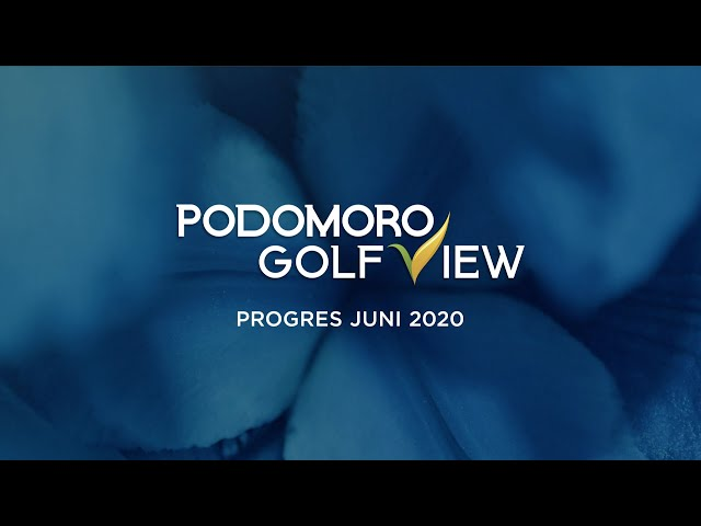 PROGRES PODOMORO GOLF VIEW JUNI 2020