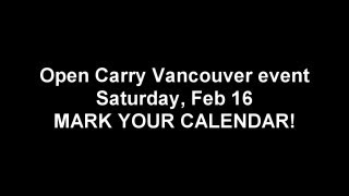 OPEN CARRY EVENT, 2/16, 2013, VANCOUVER, WA!