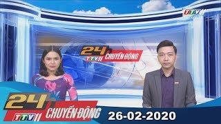 24h Chuyển động 26-02-2020 | Tin tức hôm nay | TayNinhTV