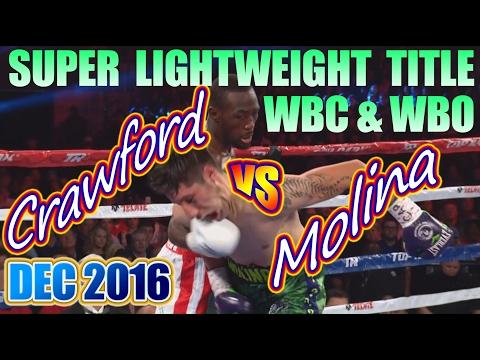 Terence Crawford vs John Molina Jr. - Dec. 2016 - WBC & WBO World Super Lightweight Championship