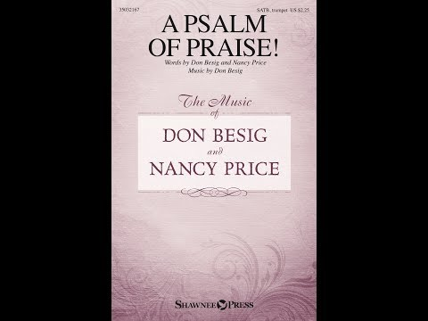 A PSALM OF PRAISE! - Don Besig/Nancy Price