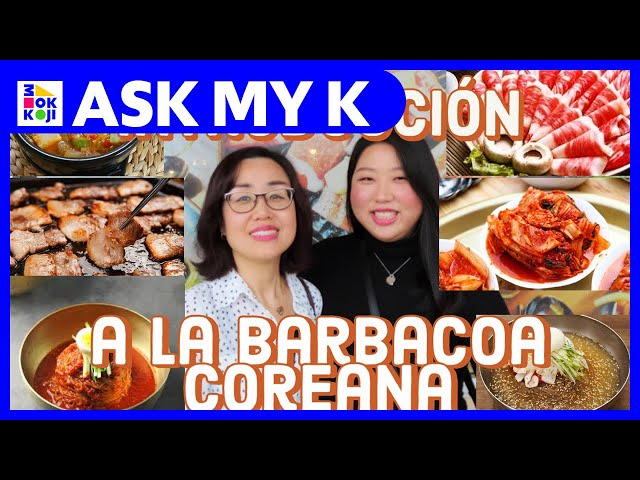 Ask My K : Las Coreanitas - Let me introduce the Korean barbecue!