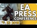 EA E3 2018 Press Conference and Pre & Post-show chat