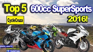 Top 5 600cc SuperSport Motorcycles For STREET 2016 | MotoVlog