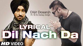 Dil Nach Da Full Song with Lyrics | The Next Level | Diljit Dosanjh Ft. Yo Yo Honey Singh