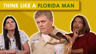Think Like a Florida Man